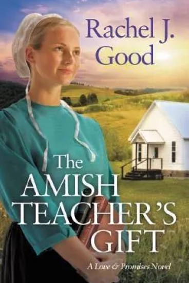 The Amish Teacher's Gift by Rachel J. Good – Review