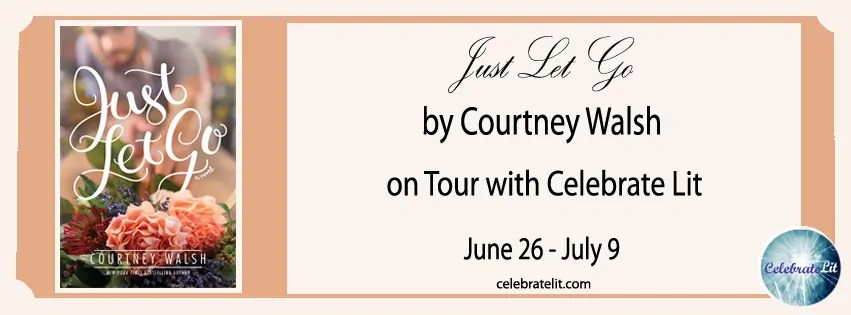 Just Let Go by Courtney Walsh - Book Review, Preview