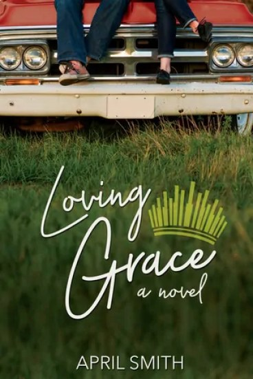 Loving Grace by April Smith – Book Review, Preview