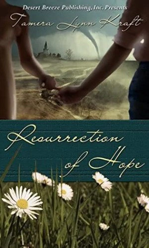 Resurrection of Hope by Tamara Lynn Kraft – Book Review, Preview