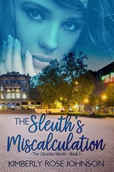 The Sleuth's Miscalculation by Kimberly Rose Johnson – Book Review, Preview