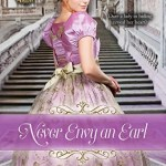 Never Envy an Earl by Regina Scott