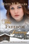 This Freedom Journey by Misty M. Beller