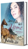Love Calls Her Home by Patricia Lee – Preview