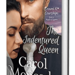 The Indentured Queen by Carol Moncado