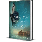 Hidden Among the Stars by Melanie Dobson