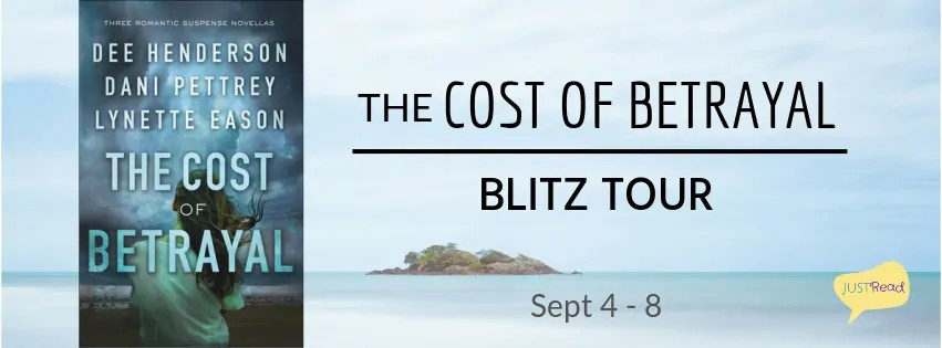 The Cost of Betrayal by Dee Henderson, Dani Pettrey, Lynette Eason - Excerpt, Giveaway