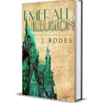 Emerald Illusion by J. Rodes