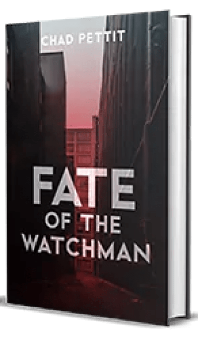 Fate of the Watchman by Chad Pettit – Book Review, Preview