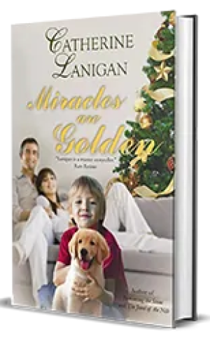 Miracles are Golden by Catherine Lanigan – Spotlight, Excerpt, Preview