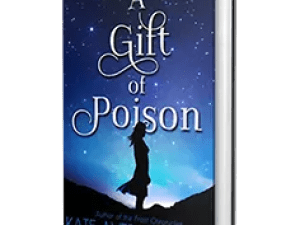 A Gift of Poison by Kate Avery Ellison – Spotlight, Preview, Author Interview