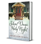 Silent Days, Holy Night by Phyllis Clark Nichols