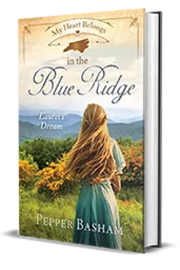 My Heart Belongs in the Blue Ridge: Laurel's Dream by Pepper Basham – Book Review, Preview