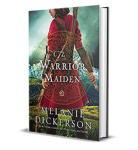 the Warrior Maiden Melanie Dickerson