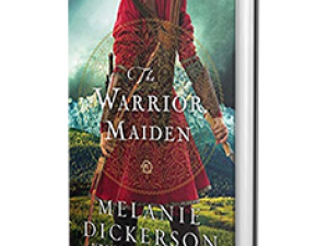 The Warrior Maiden by Melanie Dickerson – Book Review, Preview