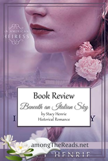 Beneath an Italian Sky by Stacy Henrie – Book Review, Preview