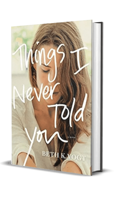 Things I Never Told You by Beth K. Vogt – Book Review, Preview