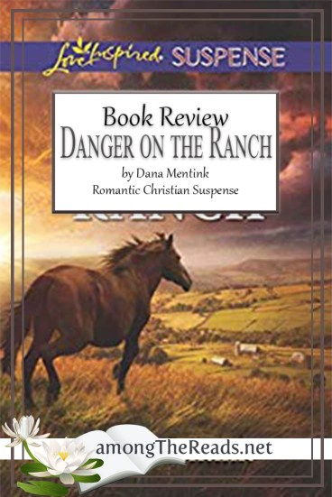 Danger on the Ranch by Dana Mentink – Book Review, Preview