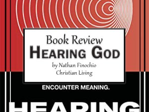 Hearing God by Nathan Finochio – Book Review, Preview