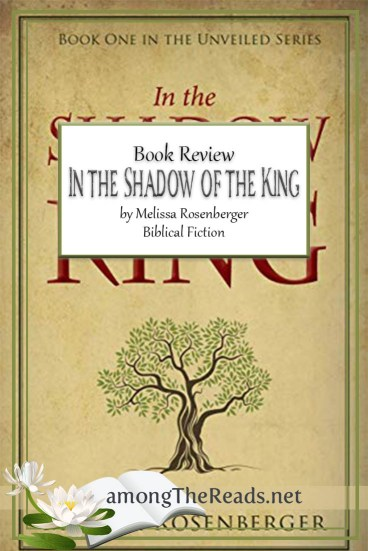 In the Shadow of the King by Melissa Rosenberger – Book Review, Preview