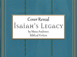 Isaiah's Legacy by Mesu Andrews – Cover Reveal