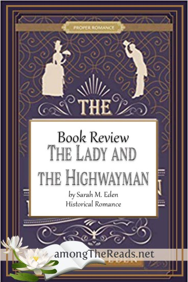 The Lady and the Highwayman by Sarah M. Eden – Book Review, Preview
