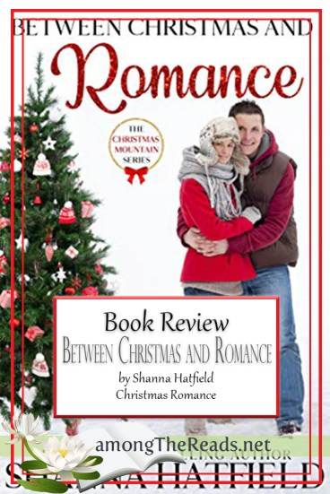 Between Christmas and Romance by Shanna Hatfield – Book Review, Preview