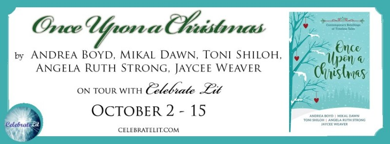 Once Upon a Christmas by Andrea Boyd, Mikal Dawn, Toni Shiloh, Angela Ruth Strong, and Jaycee Weaver - Book Review, Preview
