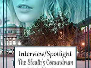 The Sleuth's Conundrum by Kimberly Rose Johnson – Interview