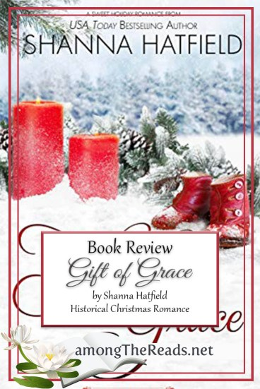 Gift of Grace by Shanna Hatfield – Book Review, Preview