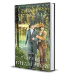 The Unexpected Champion by Mary Connealy