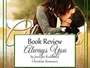 Always You by Jennifer Rodewald – Book Review, Preview