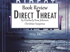 Direct Threat by Kimberly Rose Johnson – Book Review