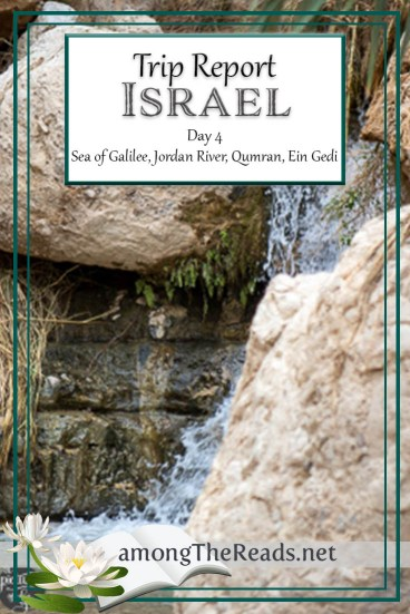 Israel Trip – Galilee to the Dead Sea