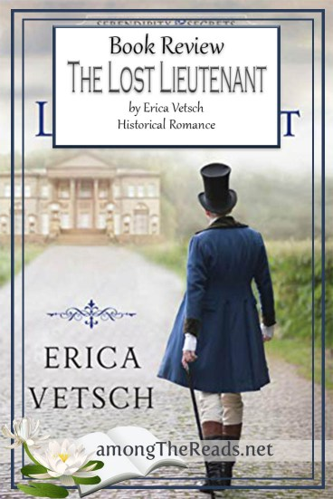 The Lost Lieutenant by Erica Vetsch – Book Review, Preview