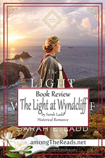 The Light at Wyndcliff by Sarah E. Ladd – Book Review