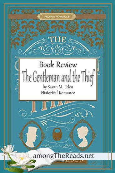 The Gentleman and the Thief by Sarah M. Eden – Book Review