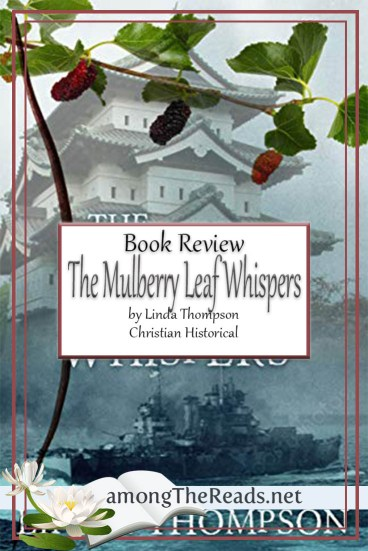 The Mulberry Leaf Whispers by Linda Thompson – Book Review