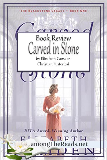 Carved in Stone by Elizabeth Camden – Book Review