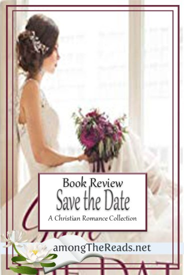 Save the Date: A Limited-Time Christian Romance Collection – Book Review