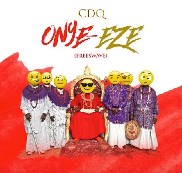 mp3 CDQ – Onye Eze Song Download
