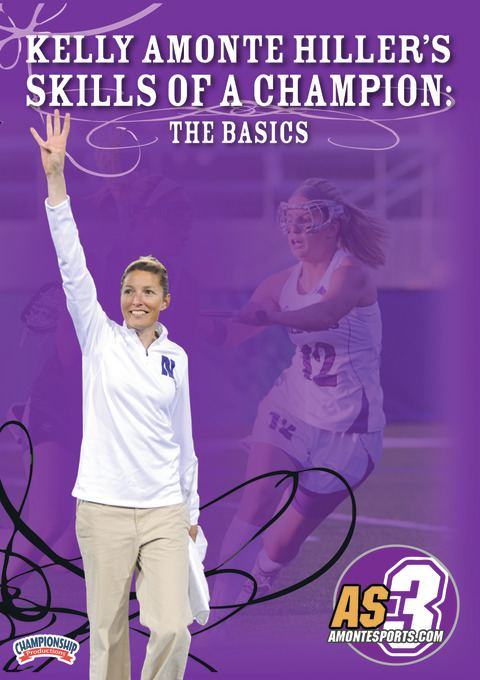 Kelly Amonte Hiller: Skills of a Champion: The Basics