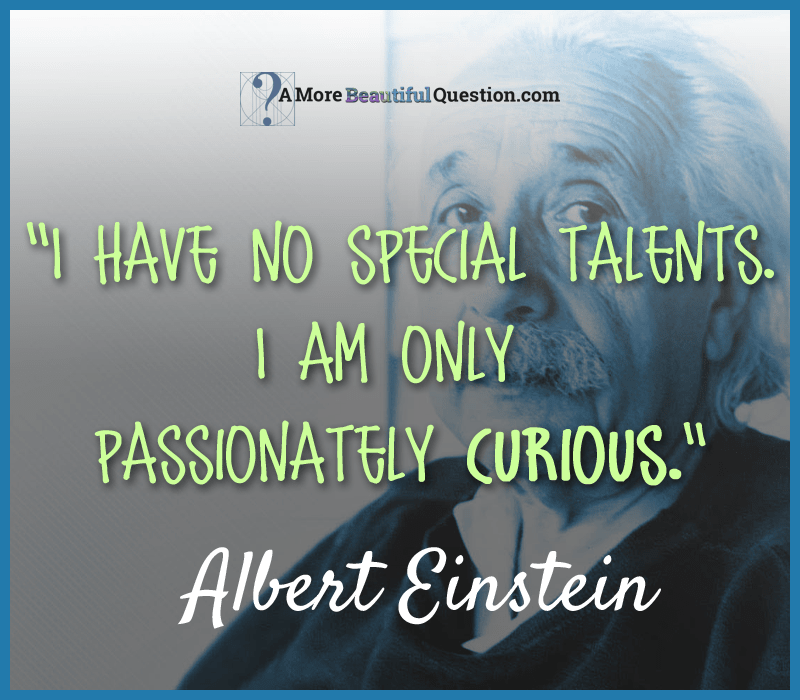 Einstein And Questioning A More Beautiful Question By Warren Berger