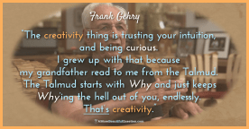 Frank-Gehry-Creativity-Why