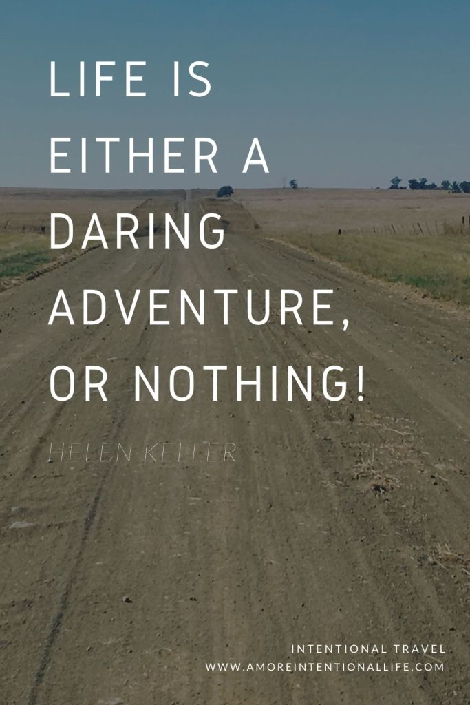 Life is either a daring adventure of nothing