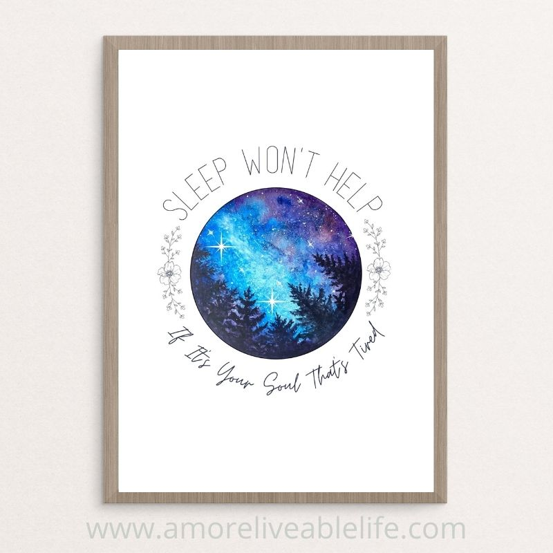 Soul That's Tired Printable Wall Art