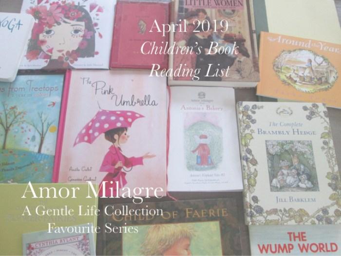 Amor Milagre April 2019 Favourite Series Children's Book Reading List Spring Ethical Organic Gift Shop Handmade Gift Shop Art Vegan Baby & Child amormilagre.com
