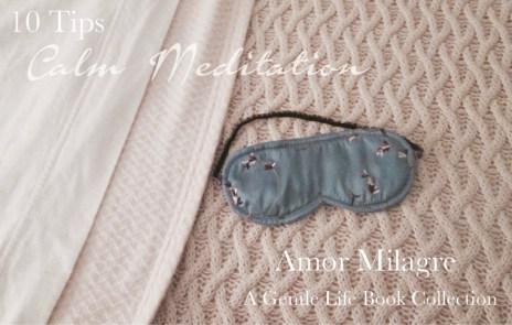 Amor Milagre 10 Helpful Tips For Calm Meditation Ethical Handmade Gift Shop Art Organic Baby & Child Books amormilagre.com