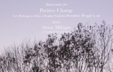 Amor Milagre Ambassador for Positive Change, Let's Redesign to Allow a Healthy World for Highly Sensitive People & All Ethical Handmade Gift Shop amormilagre.com