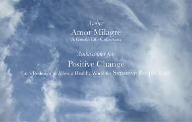 Amor Milagre Ambassador for Positive Change, Let's Redesign to Allow a Healthy World for Sensitive People & All, sky clouds air Ethical Handmade Gift Shop amormilagre.com